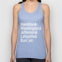 Hamilton- Hamilton & Washington & Jefferson & Lafayette & Burr, sir. Unisex Tank Top
