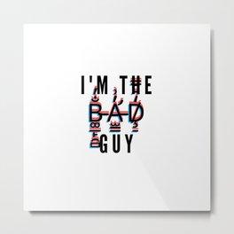 bad guy Metal Print