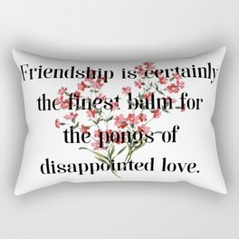 Friendship is certainly the finest balm... Jane Austen Collection Rectangular Pillow