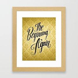 The Beginning Again Framed Art Print