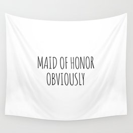 Maid of Honor Wall Tapestry