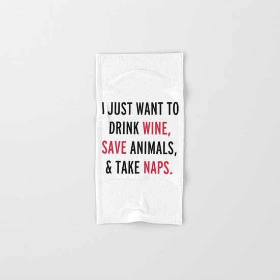 Drink Wine & Save Animals Funny Quote Hand & Bath Towel