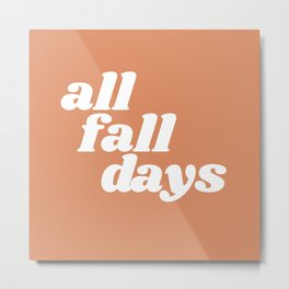 all fall days Metal Print