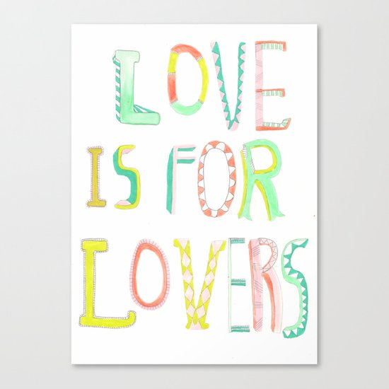 LOVE IS FOR LOVERS 2 Canvas Print