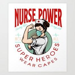 Nurse Power Super Heroes Wear Capes   Art Print