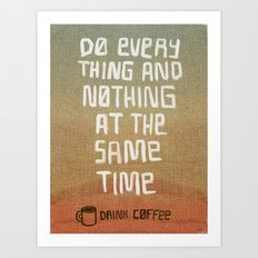 Everything and Nothing Art Print