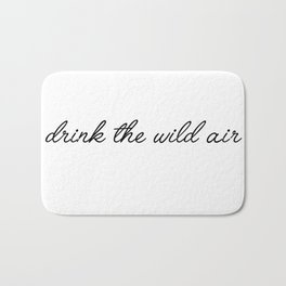 drink the wild air Bath Mat