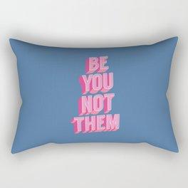 Be You Not Them Rectangular Pillow