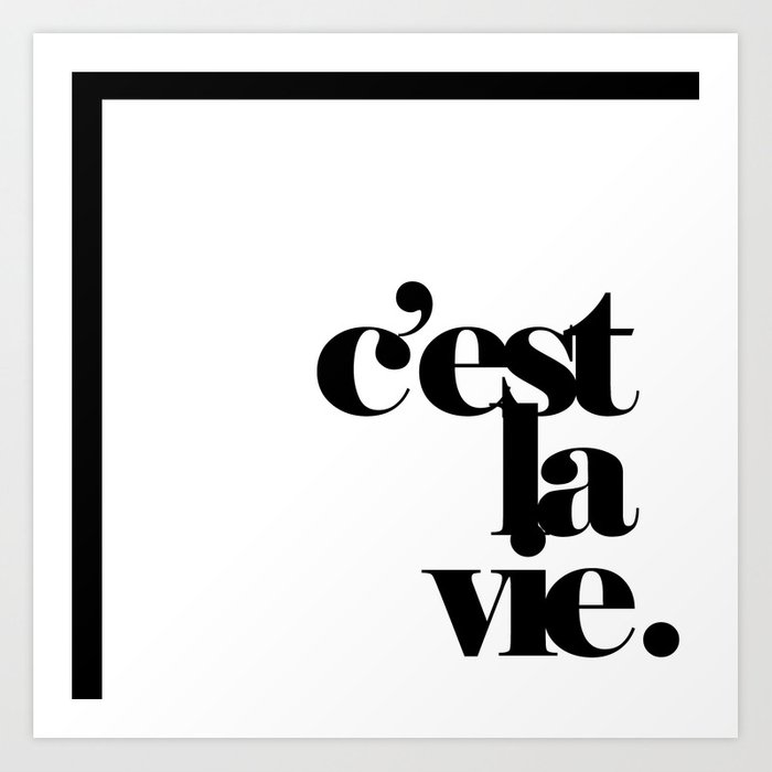C'est la vie classic Kunstdrucke