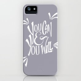 You can and you will (Lilac Gray) iPhone Case