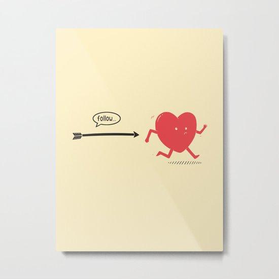 Follow the Heart Metal Print