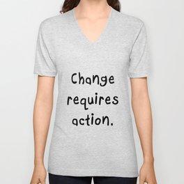 Change requires action. Unisex V-Neck