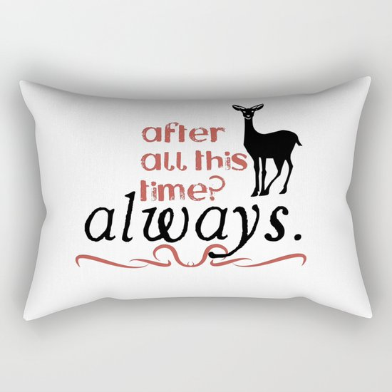 Harry Potter Severus Snape After all this time? - Always. Rectangular Pillow