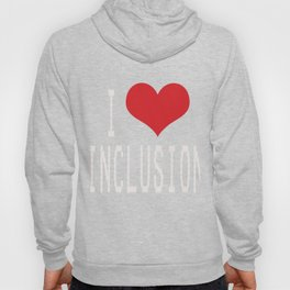 Great for all occassions Inclusion Tee I LOVE INCLUSION Hoody