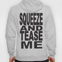 Squeeze Me #1 Hoody