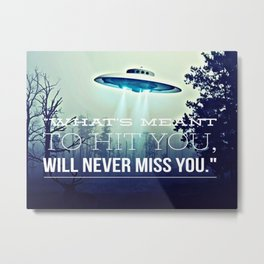 Whats Meant To Hit You Metal Print