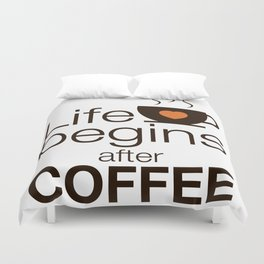 Life begins after coffee - I love Coffee Duvet Cover