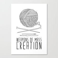 Weapons Of Mass Creation - Knitting Canvas Print