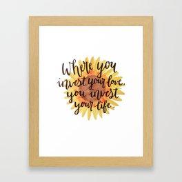 Invest Your Love Framed Art Print