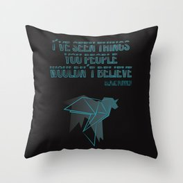 I´ve seen things you people woudn´t believe Throw Pillow