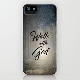 Inspire Faith: Wooded Path with Walk with God Quote iPhone Case
