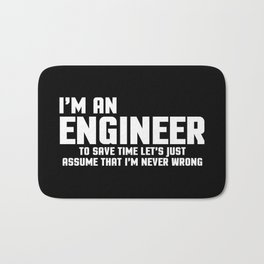 I'm An Engineer Funny Quote Bath Mat