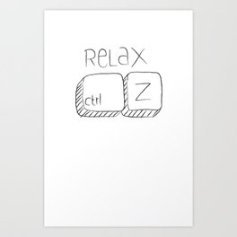 RELAX & CTRL Z Art Print