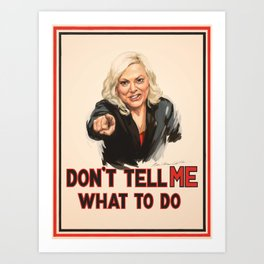 Don't Tell Amy What to Do Art Print