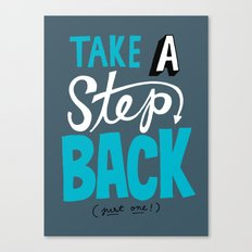 Take a Step Back Canvas Print