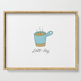 Latt-hey a cute latte coffee with a smile Serving Tray