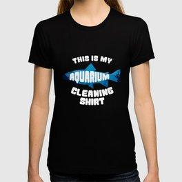 This is my aquarium cleaning Shirt - fish Gift T-shirt