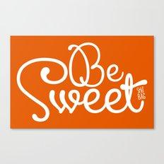 Be Sweet Shit Bag Canvas Print