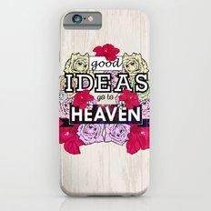 Good Ideas go to Heaven Slim Case iPhone 6s