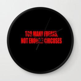 to many freaks Wall Clock