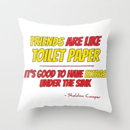 Friends are like toilet paper Throw Pillow