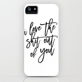 Love Sign,Love Quote,I Love You,I Love You More,Gift For Her,Gift For Him,Wall Art,Printable Art iPhone Case