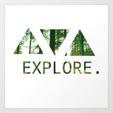 Explore. Art Print