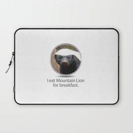 I eat Mountain Lion for breakfast. -OS XI Honey Badger Laptop Sleeve