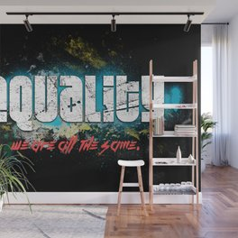 Equality! We are all the same! Retro Vintage Anti-Racism Wall Mural