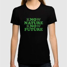 No Nature No Future - Know Nature Know Future T-shirt