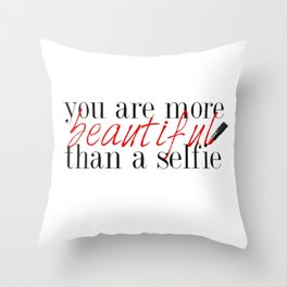 You are not your selfie... Throw Pillow