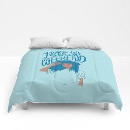 I'm The Weekend Comforters