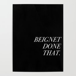 Beignet Done That Poster