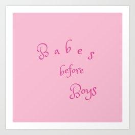 Babes before Boys Art Print
