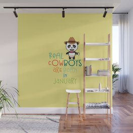 Real Cowboys are born in January T-Shirt Dbd0f Wall Mural
