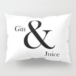 GIN & JUICE #2 Pillow Sham