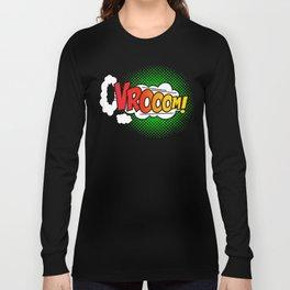 Vroom ! Long Sleeve T-shirt