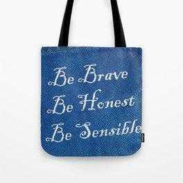Be Brave * Be Honest * Be Sensible - Blue Geni-ism Series Tote Bag