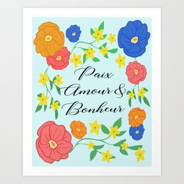 Paix Amour & Bonheur Art Print