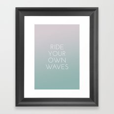 ride your own waves Framed Art Print